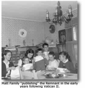 "Matt Family ""publishing"" The Remnant in the early years after Vatican II"